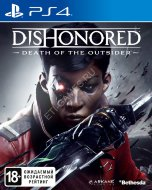 Dishonored: Death of the Outsider (РУС) (PS4)